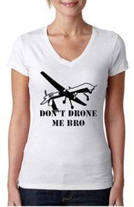 T-Shirt Don't drone me Bro